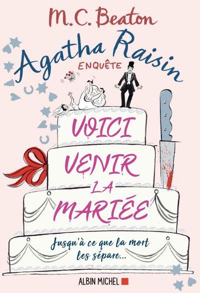 Couverture du vingtième tome de la saga Agata Raisin enquête écrit par M.C. Beaton intitulé Voici venir la mariée, Jusqu'à ce que la mort les sépare